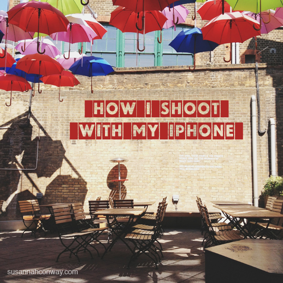 How I shoot with my iPhone | SusannahConway.com