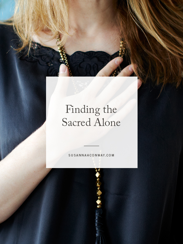 Finding the Sacred Alone | SusannahConway.com