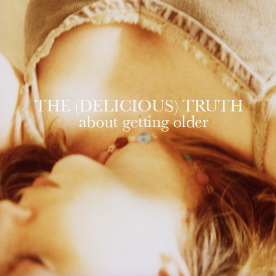 The (delicious) truth about getting older | SusannahConway.com