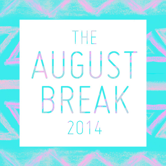 The August Break