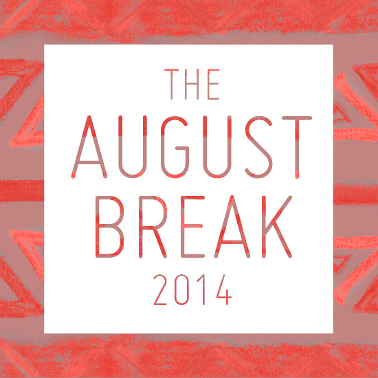 the August Break 2014 | SusannahConway.com