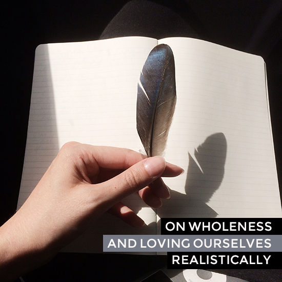 On wholeness & loving ourselves realistically   SusannahConway.com