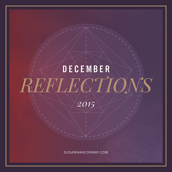 December Reflections, 2015 | SusannahConway.com