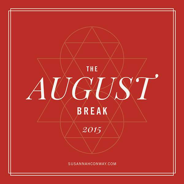 The August Break is back! | SusannahConway.com