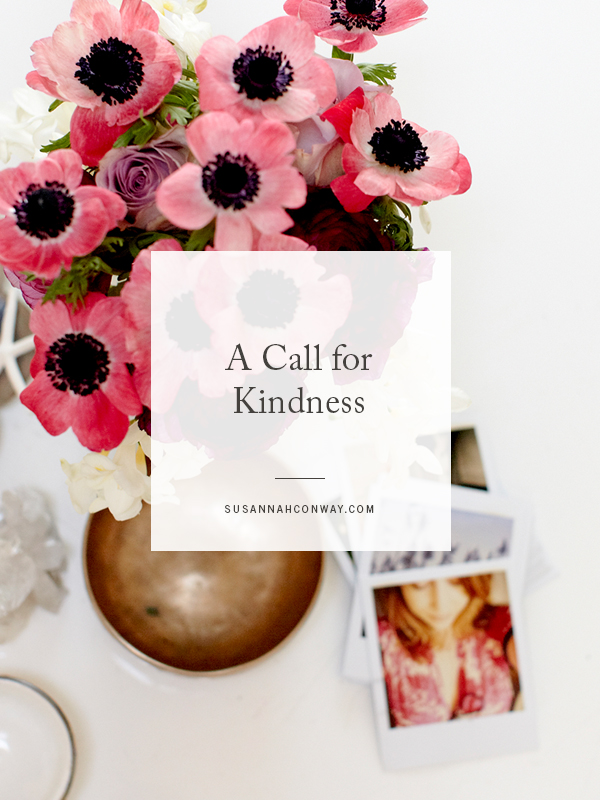 A Call for Kindness | SusannahConway.com