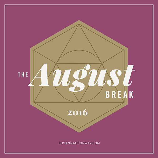 The August Break, 2016 | SusannahConway.com